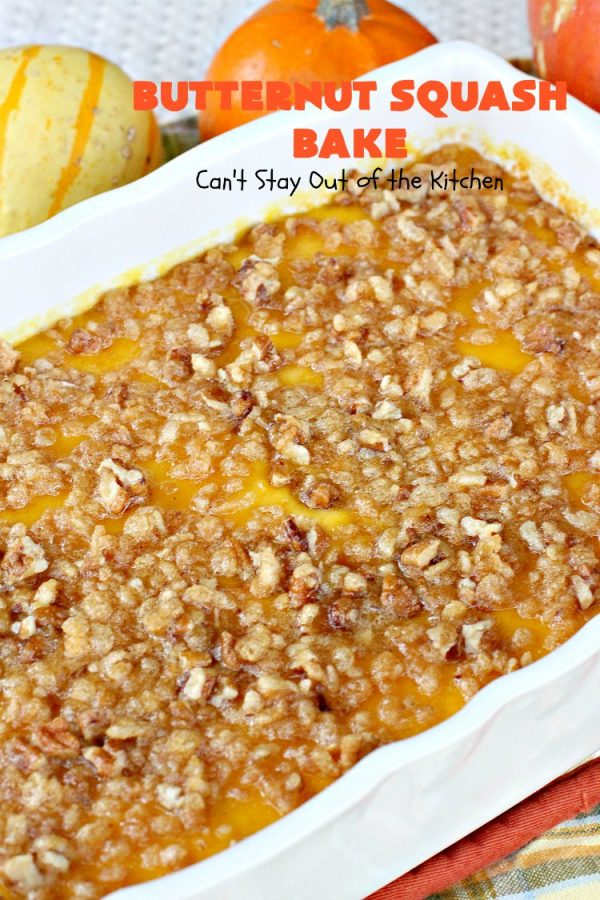 Butternut Squash Bake   Can't Stay Out of the Kitchen   my favorite #butternutsquash #casserole. This one is like a #souffle with a #RiceKrispies topping. Terrific for #Thanksgiving or #Christmas dinner. #glutenfree