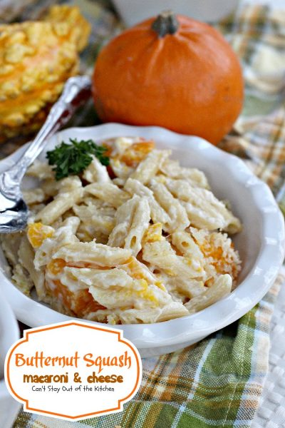 Butternut Squash Macaroni and Cheese | Can't Stay Out of the Kitchen | we LOVED this amazing #Mac&Cheese #pasta. #butternutsquash adds a very subtle sweetness that's quite wonderful. #cheese