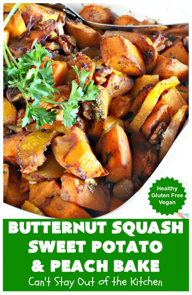 Butternut Squash, Sweet Potato and Peach Bake | Can't Stay Out of the Kitchen | this #healthy, #vegan & #GlutenFree #SideDish is a terrific way to enjoy #peaches & #ButternutSquash. Delightful #casserole for company dinners, too. #SweetPotatoes #ButternutSquashSweetPotatoAndPeachBake #walnuts