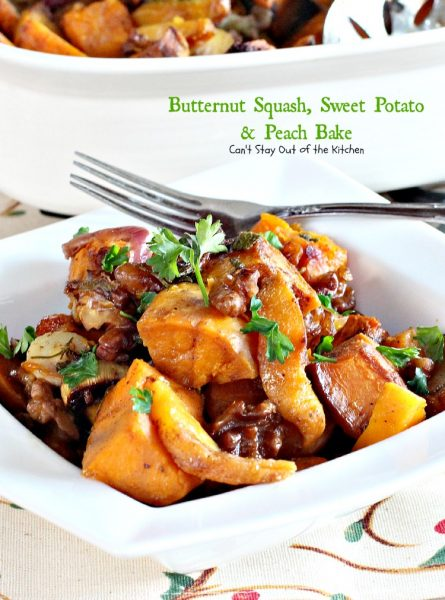 Butternut Squash, Sweet Potatoes and Peach Bake | Can't Stay Out of the Kitchen