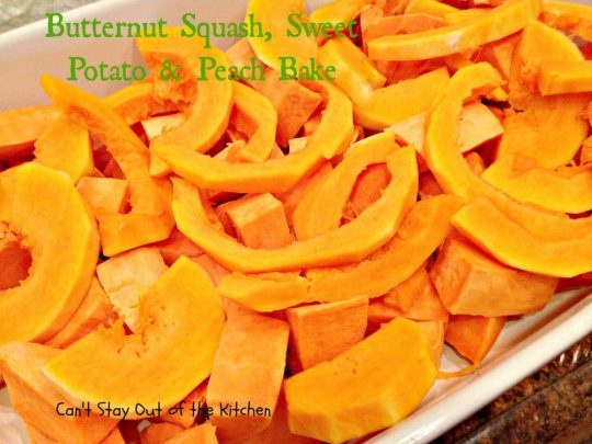 Butternut Squash, Sweet Potato and Peach Bake - IMG_6586