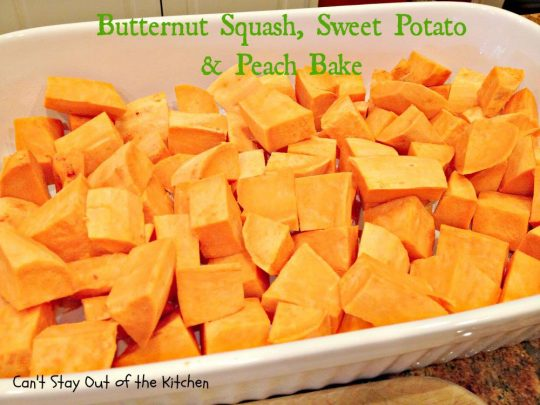Butternut Squash,Sweet Potato and Peach Bake - IMG_6585