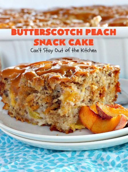 Butterscotch Peach Snack Cake | Can't Stay Out of the Kitchen | this outrageous #cake is absolutely divine! It's filled with #peaches & #butterscotchchips. Then it's glazed with #butterscotch icing. This #dessert is rich, decadent & absolutely irresistible. It's marvelous for #holidays like #FathersDay or #FourthofJuly.