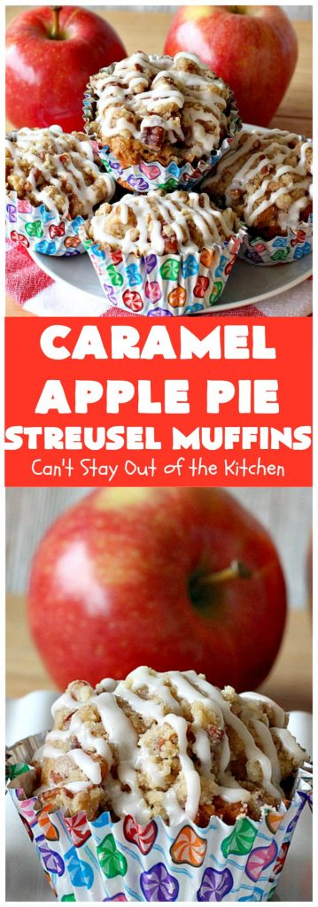 Caramel Apple Pie Streusel Muffins | Can't Stay Out of the Kitchen | these spectacular #muffins taste like eating #CandiedApples but in muffin form! The #recipe includes #CaramelApple #GreekYogurt. Perfect for a #holiday, company or weekend #breakfast. #apples #HolidayBreakfast #EasterBreakfast #MothersDayBreakfast