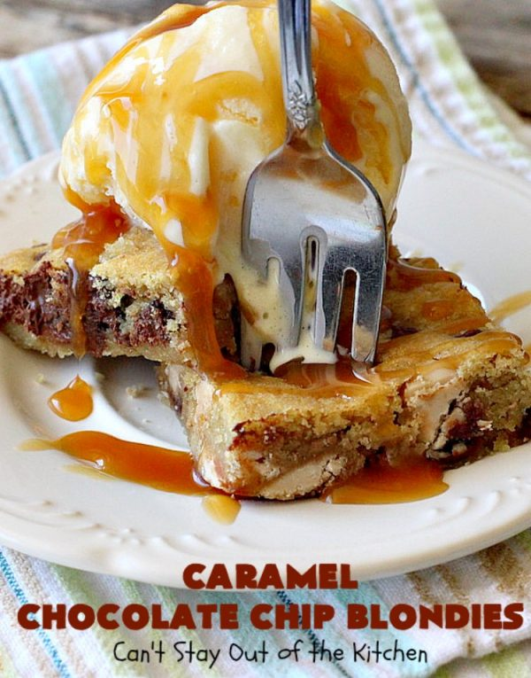 Caramel Chocolate Chip Blondies   Can't Stay Out of the Kitchen   these scrumptious #brownies are filled with #Ghirardelli #caramel chips & #chocolate chips. Terrific #dessert with #icecream & #caramelsauce. #carameldessert #chocolatedessert #tailgating