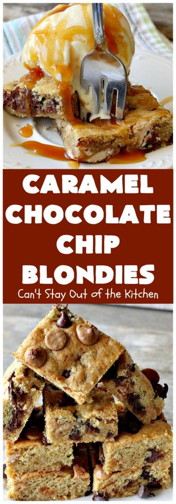 Caramel Chocolate Chip Blondies | Can't Stay Out of the Kitchen
