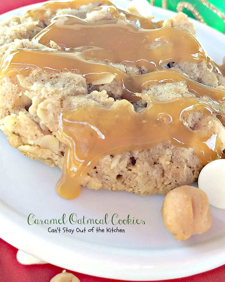 Caramel Oatmeal Cookies | Can't Stay Out of the Kitchen