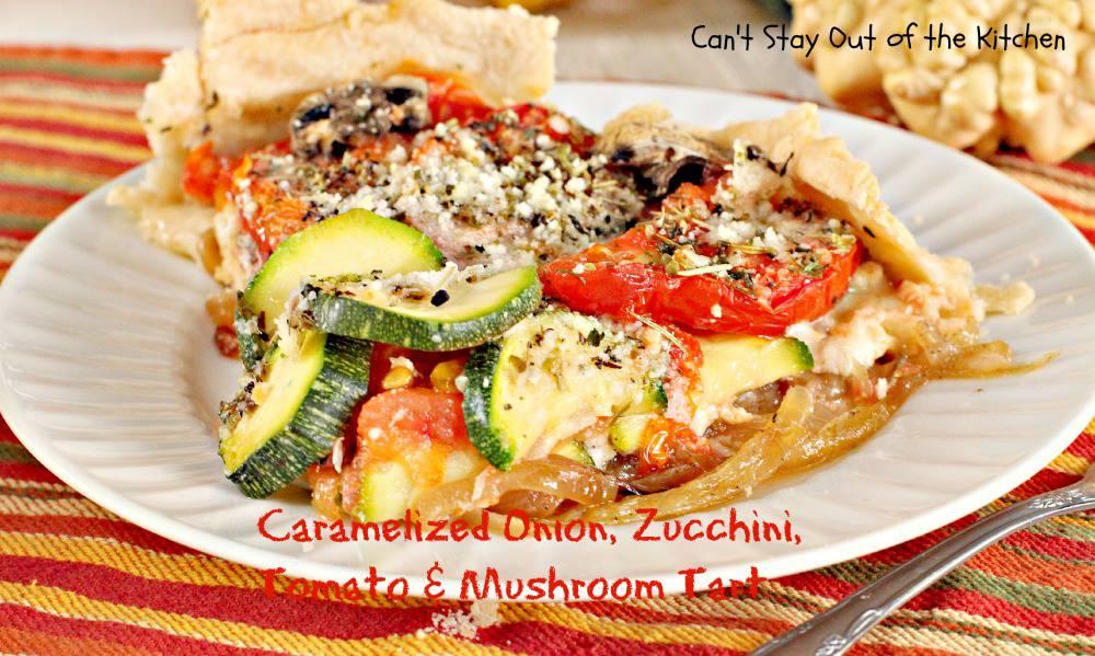 Caramelized Onion, Zucchini, Tomato and Mushroom Tart ...
