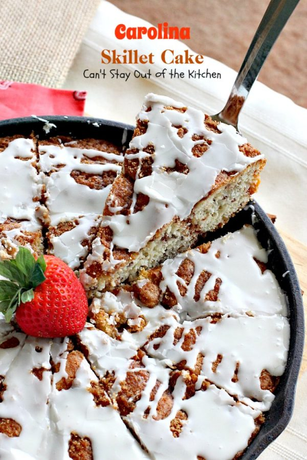 Carolina Skillet Cake | Can't Stay Out of the Kitchen | this fabulous #coffeecake is baked in a cast-iron skillet & is a terrific idea for a #holiday #breakfast. We love this #cake.