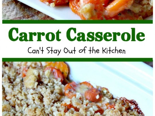 Carrot Casserole | Can't Stay Out of the Kitchen | this scrumptious #casserole makes a great #holiday side dish. You can make it in the #crockpot, too. #carrots