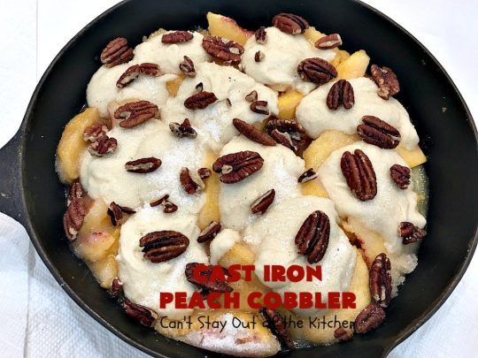 Cast Iron Peach Cobbler | Can't Stay Out of the Kitchen | this quick and easy #recipe has a fresh #peach filling & a topping with salted, roasted #pecans. So quick to make & delicious to the taste buds. Terrific served with ice cream. #PeachCobbler #summer #southern #SummerDessert #PeachDessert #cobbler #CastIronPeachCobbler #Canbassador #WashingtonStateFruitCommission #WashingtonStoneFruitGrowers #WashingtonStateStoneFruitGrowers