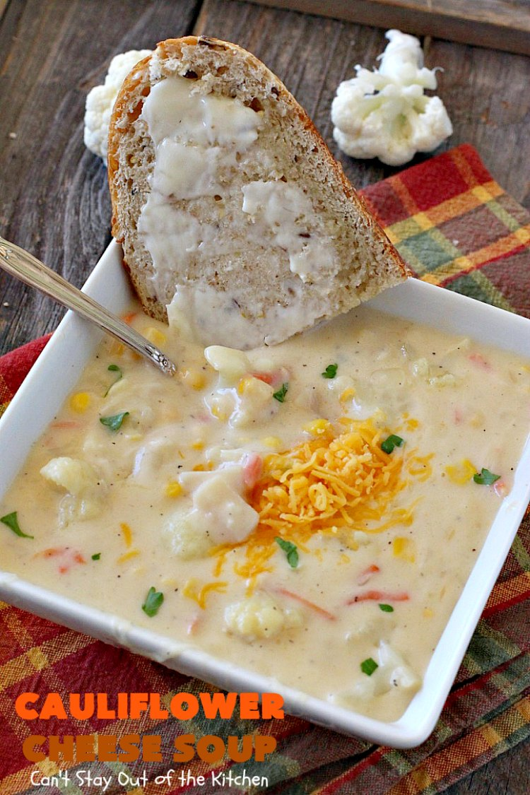 Cauliflower Cheese Soup is so tasty served with a loaf of homemade ...