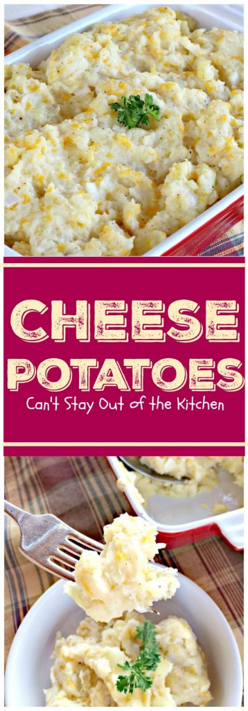 Cheese Potatoes | Can't Stay Out of the Kitchen