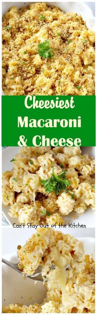Cheesiest Macaroni and Cheese | Can't Stay Out of the Kitchen