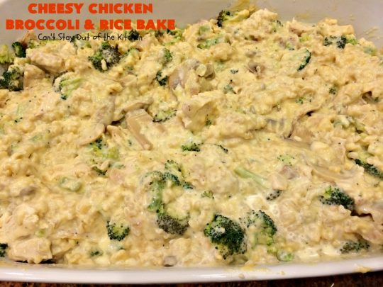 Cheesy Chicken Broccoli and Rice Bake | Can't Stay Out of the Kitchen | a favorite #chicken entree with #broccoli & #rice made up in an outstanding #cheesy sauce. Wonderful for company or family dinners. #casserole #chickencasserole #chickenandrice #glutenfree
