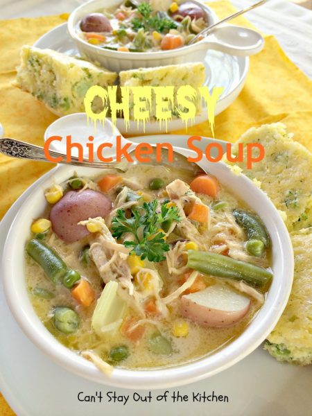 Cheesy Chicken Soup | Can't Stay Out of the Kitchen
