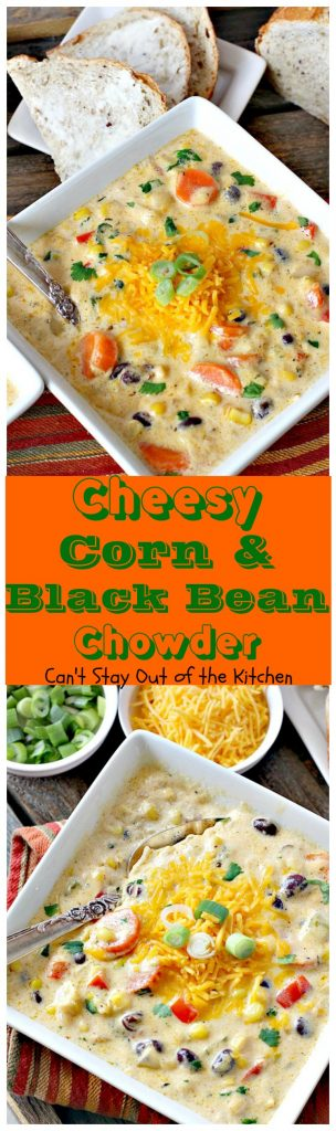 Cheesy Corn and Black Bean Chowder | Can't Stay Out of the Kitchen | we LOVED this fabulous #soup. It's filled with roasted #corn, veggies, #blackbeans, 2 #cheeses & cilantro. #TexMex #glutenfree