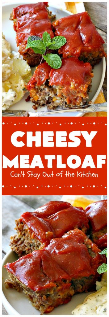 Cheesy Meatloaf | Can't Stay Out of the Kitchen | This amazing #meatloaf is filled with #cheddarcheese & topped with a #ketchup, mustard & brown sugar topping. This #glutenfree #engree uses #oatmeal & GF bread crumbs. #beef #groundbeef