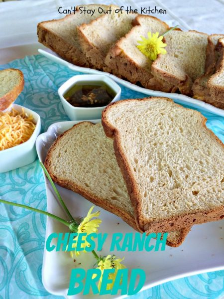 Cheesy Ranch Bread | Can't Stay Out of the Kitchen