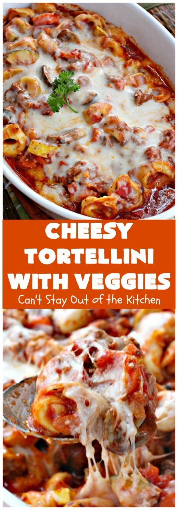 Cheesy Tortellini with Veggies | Can't Stay Out of the Kitchen