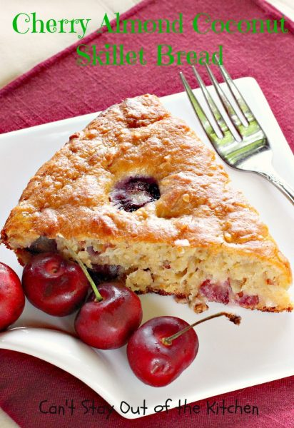 Cherry Almond Coconut Skillet Bread | Can't Stay Out of the Kitchen
