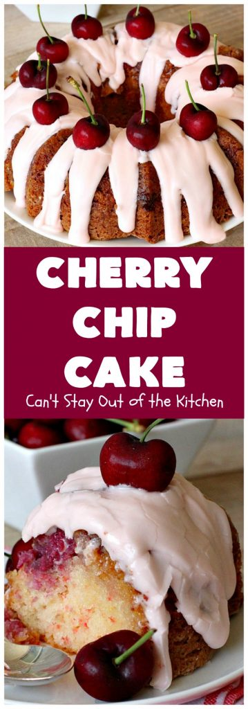 Cherry Chip Cake | Can't Stay Out of the Kitchen