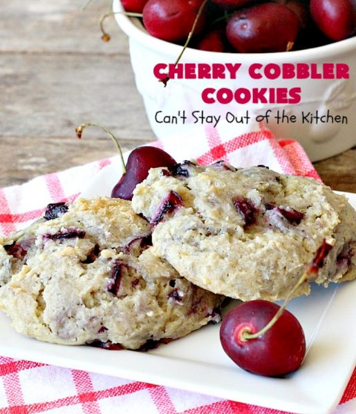 Cherry Cobbler Cookies | Can't Stay Out of the Kitchen | these fantastic #cookies contain #cherry #Greekyogurt & fresh #cherries. They're a heavenly #dessert now that cherries are in season. #cherrydessert #Canbassador #NorthwestCherryGrowers