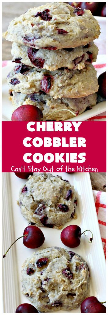 Cherry Cobbler Cookies | Can't Stay Out of the Kitchen
