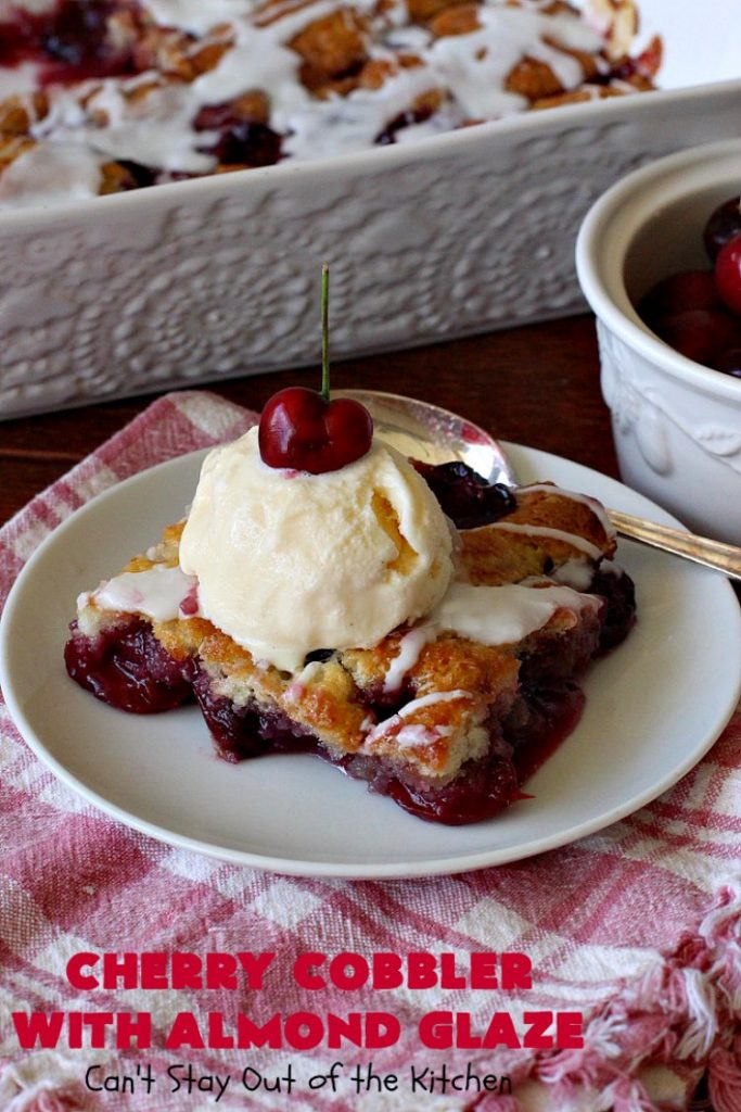 Cherry Cobbler with Almond Glaze | Can't Stay Out of the Kitchen | This lovely #dessert is actually assembled in layers that you don't stir together. It's terrific for #summer #holidays, backyard BBQs & potlucks while #FreshCherries are still in season. #cherries #CherryCobbler #cobbler #CherryDessert #CherryCobblerWithAlmondGlaze #Canbassador #NWCherries #NorthWestCherryGrowers #FavoriteCherryCobbler