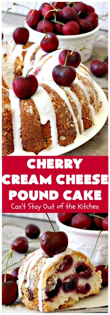 Cherry Cream Cheese Pound Cake | Can't Stay Out of the Kitchen