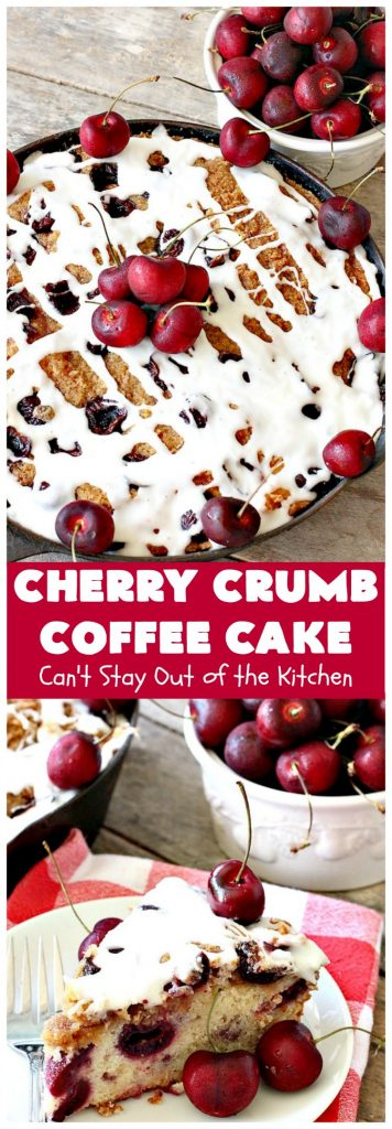 Cherry Crumb Coffee Cake | Can't Stay Out of the Kitchen