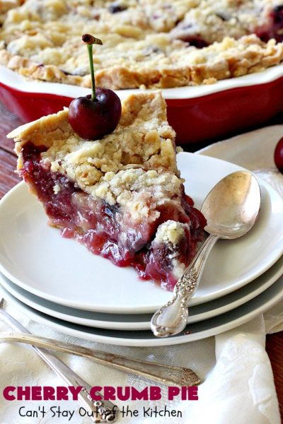Cherry Crumb Pie | Can't Stay Out of the Kitchen | My Mom's delicious #recipe. This #pie is so drool-worthy & mouthwatering you'll be hard pressed to stay out of it! Perfect for a #summer #dessert when #FreshCherries are in season. #FourthOfJuly #Cherries #CherryPie #CherryCrumbPie #CherryDessert #Canbassador #NWCherries #NorthwestCherryGrowers