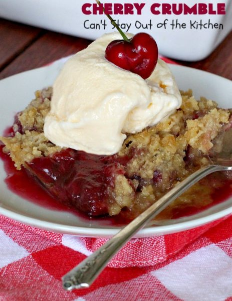 Cherry Crumble | Can't Stay Out of the Kitchen | this delectable #dessert is a cross between #CherryCobbler & #CherryCrisp. It's easier to make & delightful comfort food for #summer when #FreshCherries are in season. #cherries #CherryDessert #CherryCrumble #FourthOfJuly #Canbassador #NorthwestCherriesGrowers #NWCherries #SummerDessert