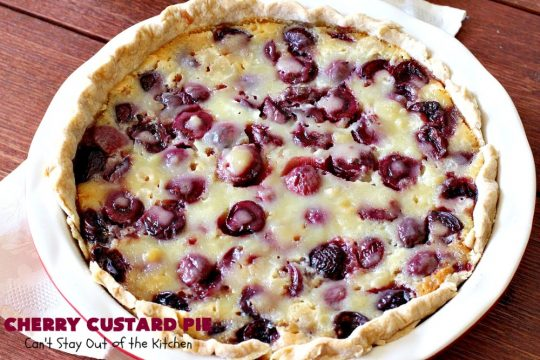 Cherry Custard Pie | Can't Stay Out of the Kitchen | try this irresistible #recipe as an alternative to traditional #CherryPie. It's rich, decadent & mouthwatering. Marvelous #dessert for the #summer when #FreshCherries are in season. #Custard #CherryCustardPie #CherryDessert #NWCherries #NorthwestCherryGrowers #Canbassador