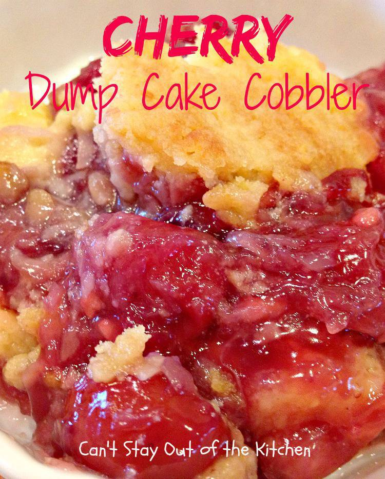 Cherry Dump Cake Cobbler - Can't Stay Out of the Kitchen