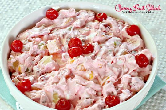 Cherry Fruit Salad | Can't Stay Out of the Kitchen | my husband's favorite #salad recipe. Sweet enough to serve as a #dessert! #fruitsalad #cherries