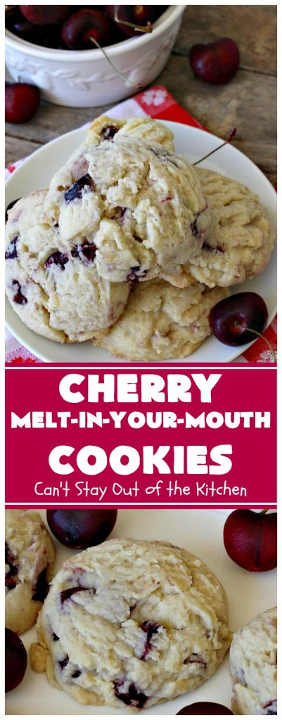 Cherry Melt-In-Your-Mouth Cookies | Can't Stay Out of the Kitchen