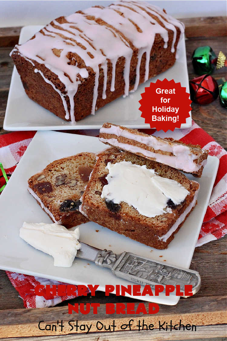 Cherry Pineapple Nut Bread | Can't Stay Out of the Kitchen | this sensational sweet #bread is perfect for the #holidays. It uses #ParadiseFruitCompany's cherry-pineapple mix which includes green & red #cherries & green, red & gold #pineapple. The flavors of this bread are so mouthwatering it's perfect for a #Thanksgiving, #Christmas or #NewYearsDay #breakfast. #pecans #HolidayBread #CherryPineappleNutBread