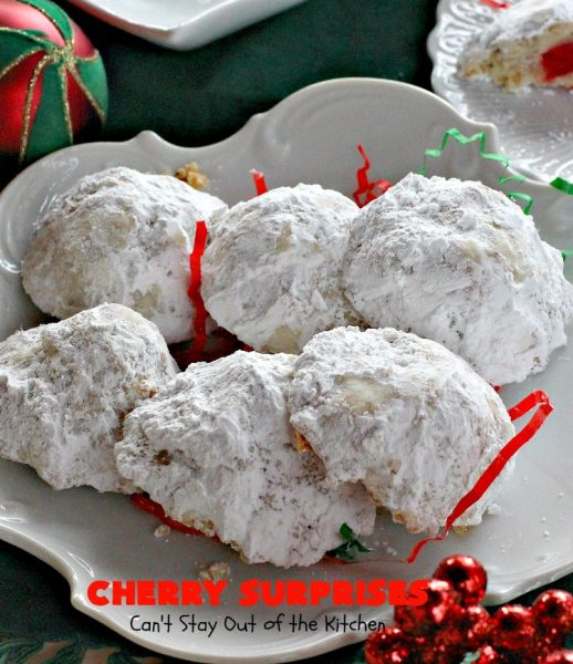 Cherry Surprises | Can't Stay Out of the Kitchen | these melt-in-your-mouth #cookies are absolutely spectacular. #CandiedCherries are hidden inside each #cookie before #baking. Then they're rolled in powdered sugar to serve. These heavenly cookies have been on our #ChristmasCookie baking list for decades! #dessert #Christmas #ChristmasDessert #cherry #CherryDessert #ChristmasCookieExchange