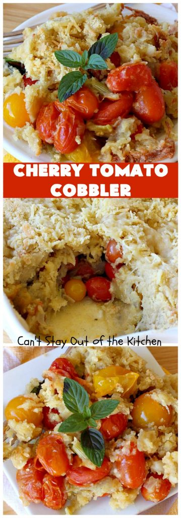 Cherry Tomato Cobbler | Can't Stay Out of the Kitchen | this delicious #casserole #recipe is made with cherry & sunburst #tomatoes.  The #cobbler topping includes a six-cheese #Italian blend so this dish is very sumptuous and savory. Terrific #SideDish for #holidays like #Thanksgiving or #Christmas. I made the dish #GlutenFree & it was a hit with everyone! #CherryTomatoCobbler