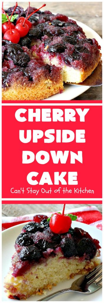 Cherry Upside Down Cake | Can't Stay Out of the Kitchen