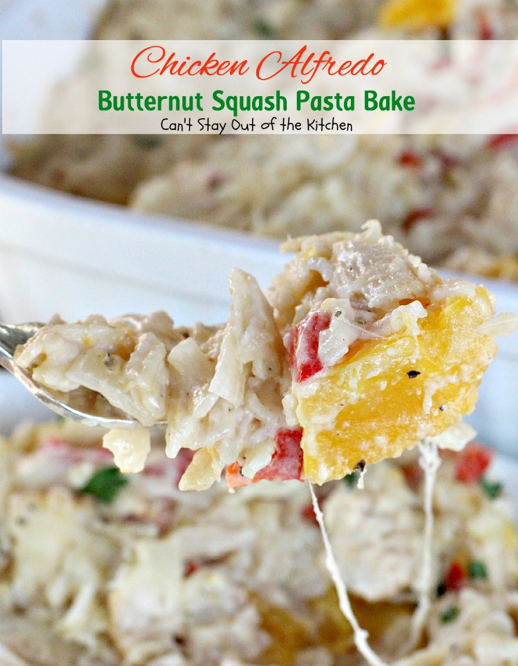 Chicken Alfredo Butternut Squash Pasta Bake | Can't Stay Out of the Kitchen