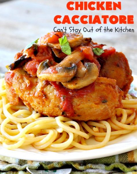Chicken Cacciatore | Can't Stay Out of the Kitchen | This is the best #recipe for #chickencacciatore ever! It's made with a mouthwatering homemade #tomato & veggie sauce. It's terrific for company, special occasions or #holiday dinners like #FathersDay. Our company gave this #chicken rave reviews.