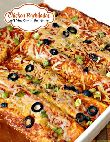 Chicken Enchiladas | Can't Stay Out of the Kitchen
