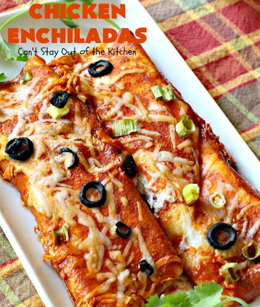 Chicken Enchiladas | Can't Stay Out of the Kitchen | these tasty #chicken #enchiladas are so quick & easy to make. They're the perfect #TexMex entree for family or company dinners or #CincoDeMayo celebrations.