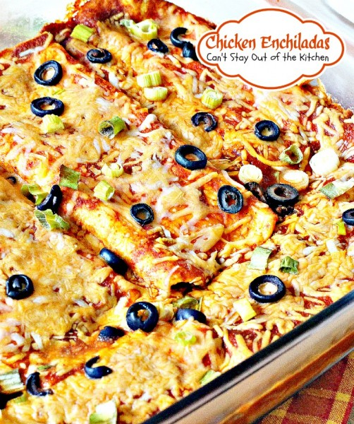 Chicken Enchiladas | Can't Stay Out of the Kitchen | delightful #Tex-Mex #casserole. These #enchiladas are filled with #refriedbeans, #chicken and #cheese and covered with #enchiladasauce.
