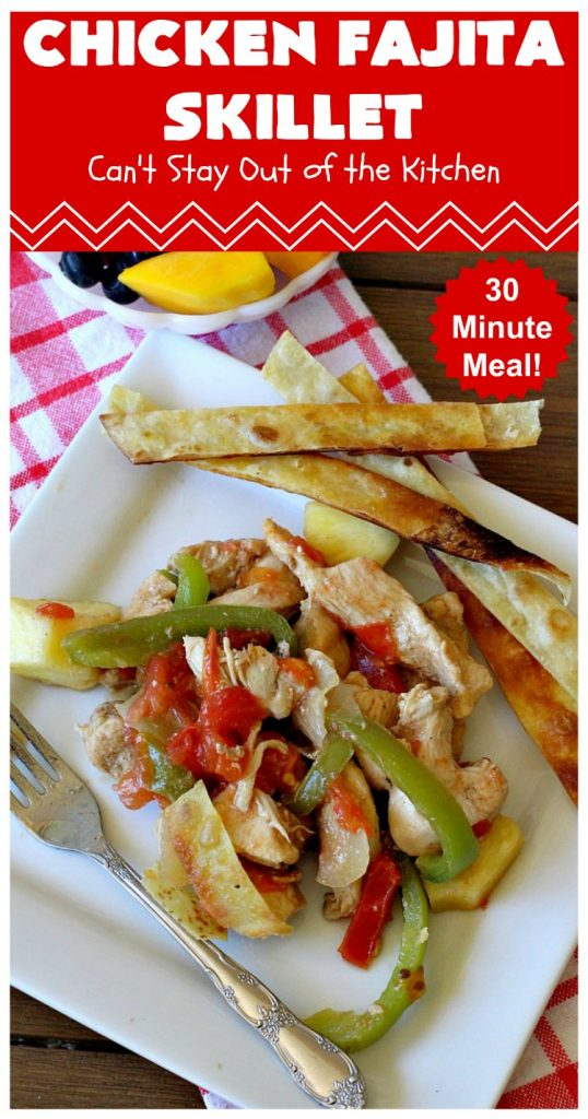 Chicken Fajita Skillet | Can't Stay Out of the Kitchen | #ChickenFajitaSkillet with Fried #tortilla strips is the best 30-minute one dish meal around! It's so easy to put together making it an excellent choice for busy weeknight dinners. #chicken #ChickenFajita #pineapple #OneDishDinner #30MinuteMeal #EasySkilletDinner #ChickenFajitaSkillet