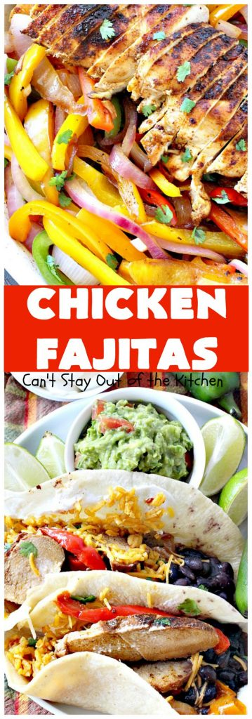 Chicken Fajitas | Can't Stay Out of the Kitchen | Out of this world #chicken #fajitas recipe. Serve with #guacamole #avocados #salsa #rice #beans & other #TexMex fixin's!
