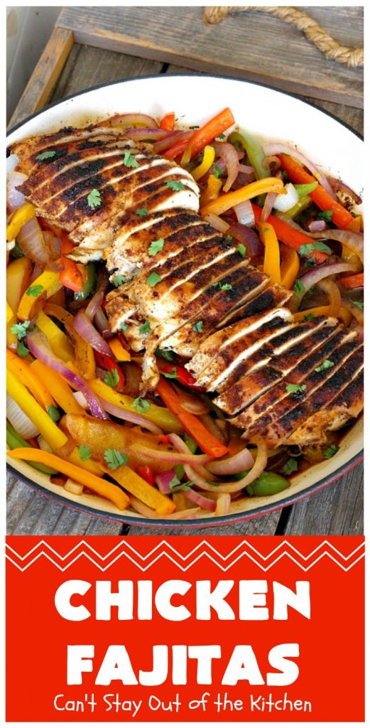 Chicken Fajitas | Can't Stay Out of the Kitchen | Out of this world #chicken #fajitas #recipe. Serve with #guacamole #avocados #salsa #rice #beans & other #TexMex fixin's! #ChickenFajitas #tortillas #Fajitas