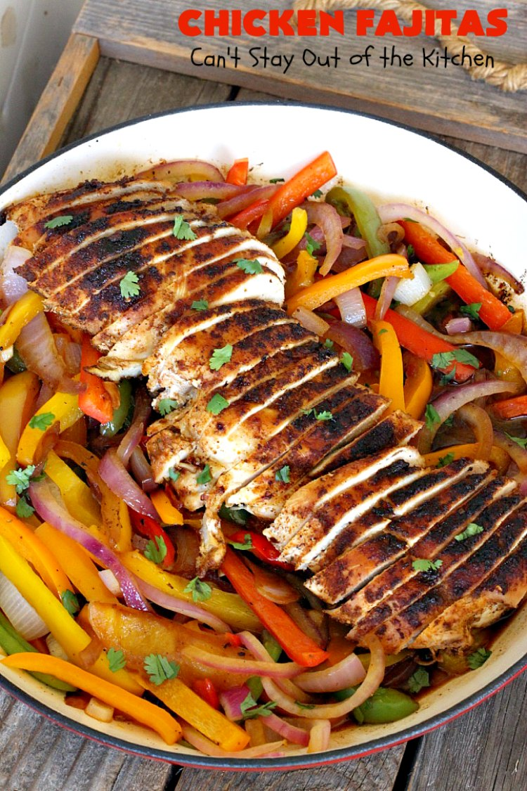Chicken Fajitas | Can't Stay Out of the Kitchen | Out of this world #chicken #fajitas #recipe. Serve with #guacamole #avocados #salsa #rice #beans & other #TexMex fixin's! #ChickenFajitas #tortillas #Fajitas